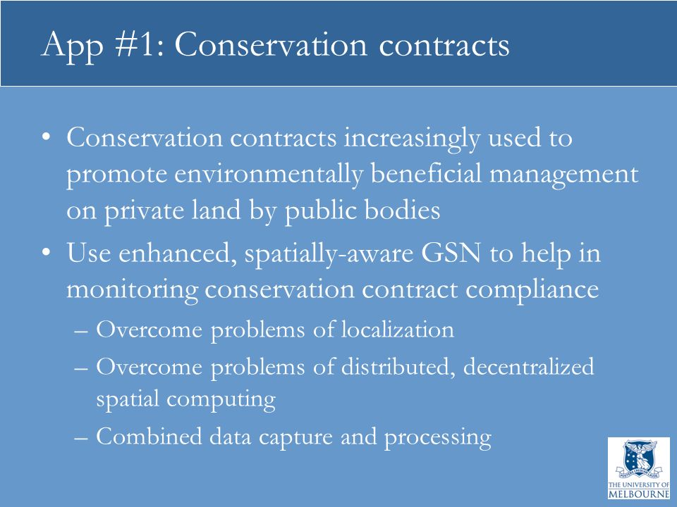App #1: Conservation contracts Conservation contracts increasingly used to promote environmentally beneficial management on private land by public bod