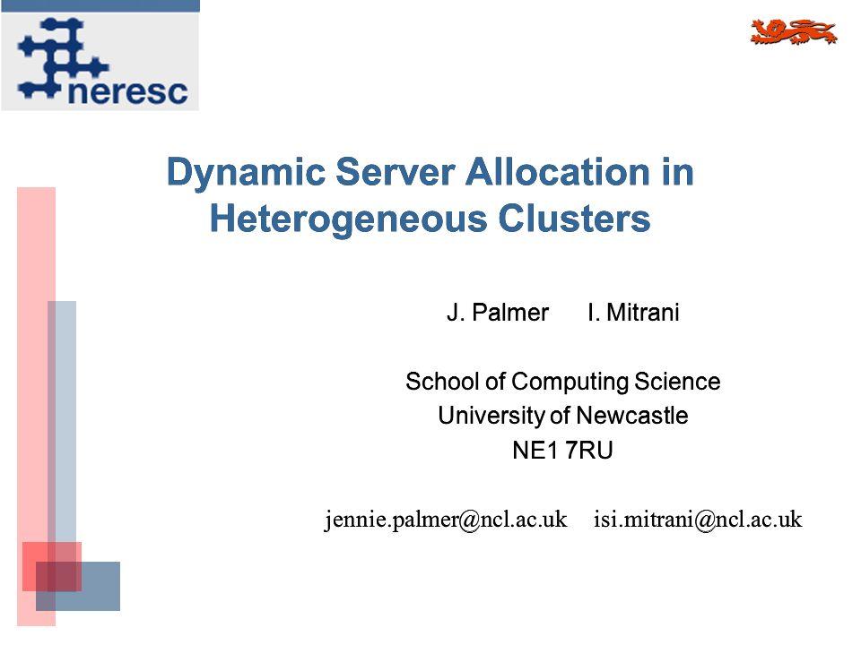 Dynamic Server Allocation in Heterogeneous Clusters J.