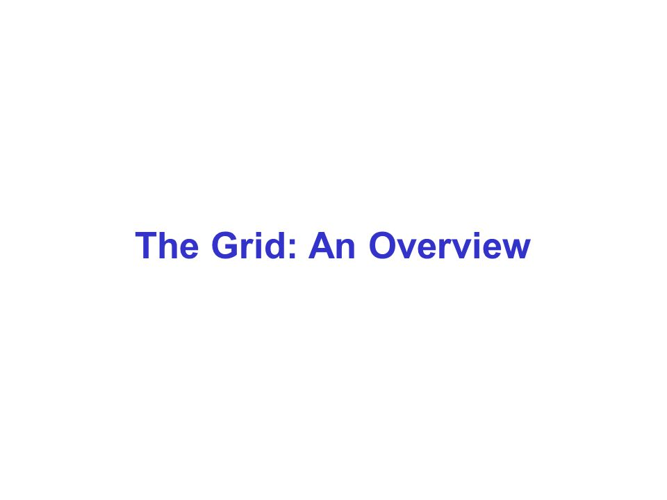 The Grid: An Overview