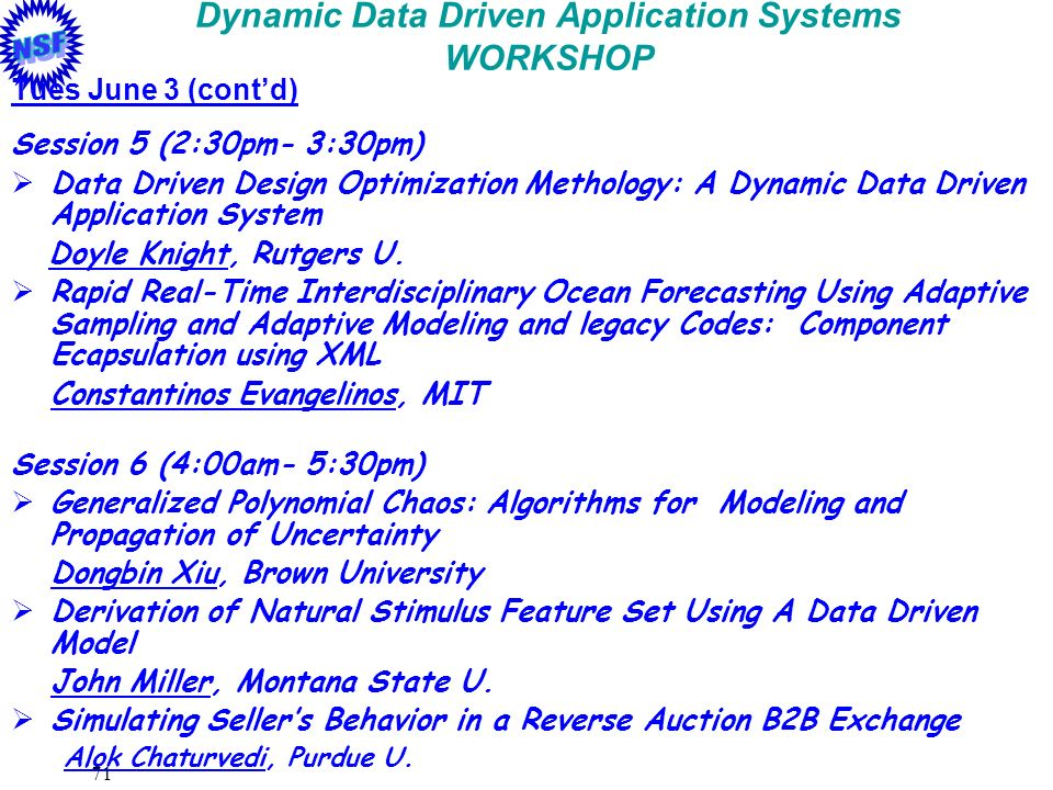 71 Dynamic Data Driven Application Systems WORKSHOP Tues June 3 (contd) Session 5 (2:30pm- 3:30pm) Data Driven Design Optimization Methology: A Dynami