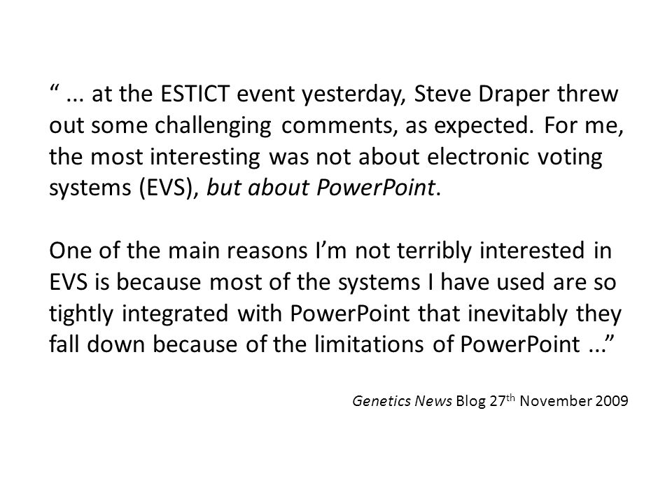 ... at the ESTICT event yesterday, Steve Draper threw out some challenging comments, as expected.