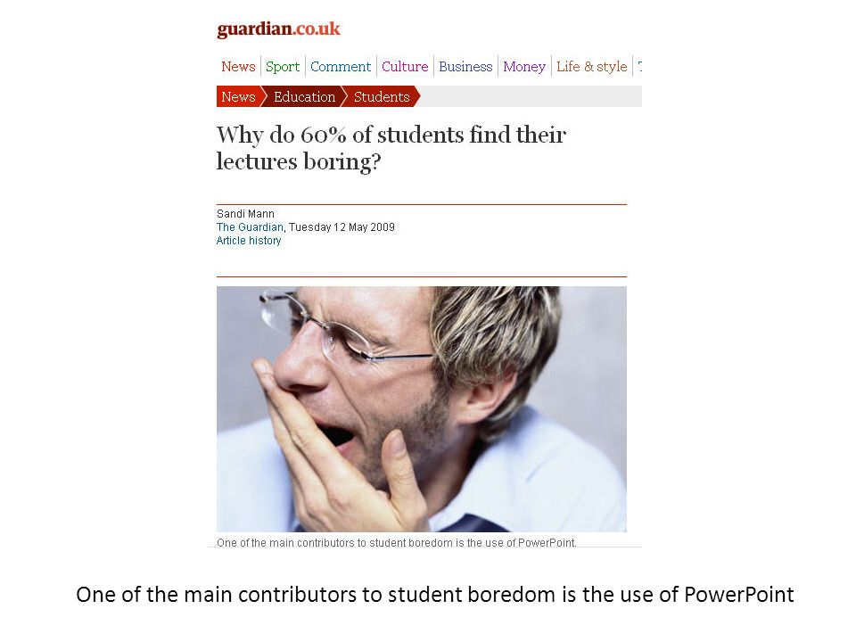 One of the main contributors to student boredom is the use of PowerPoint
