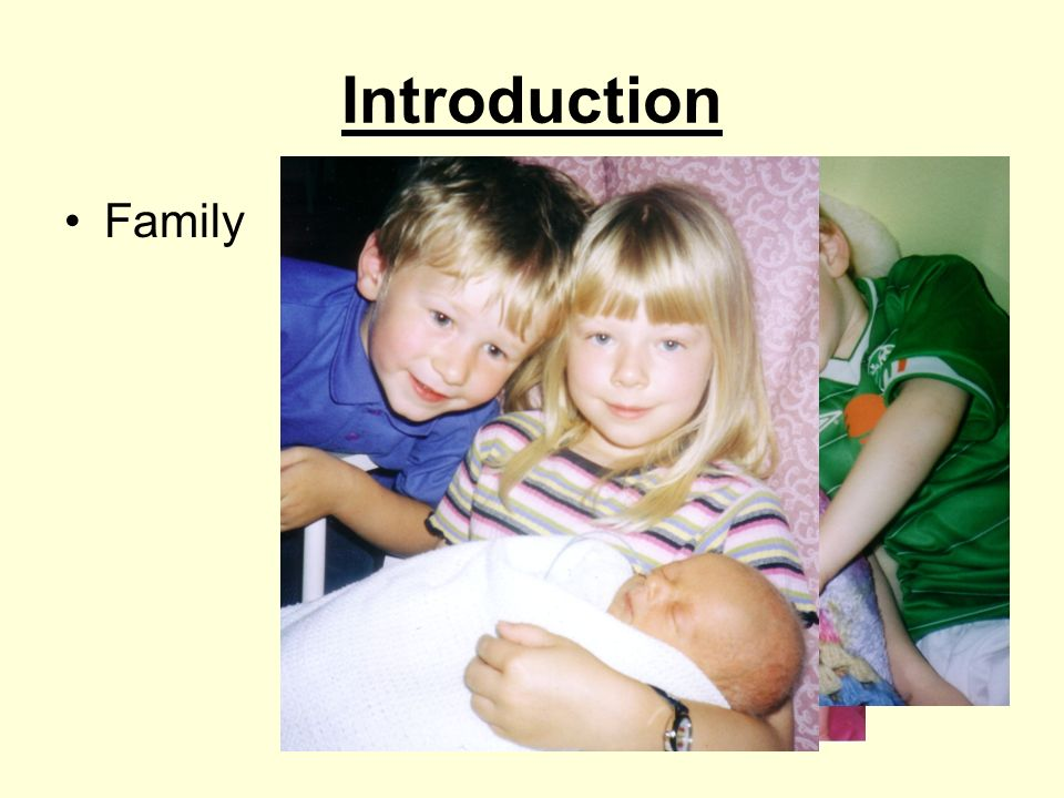 Introduction Family