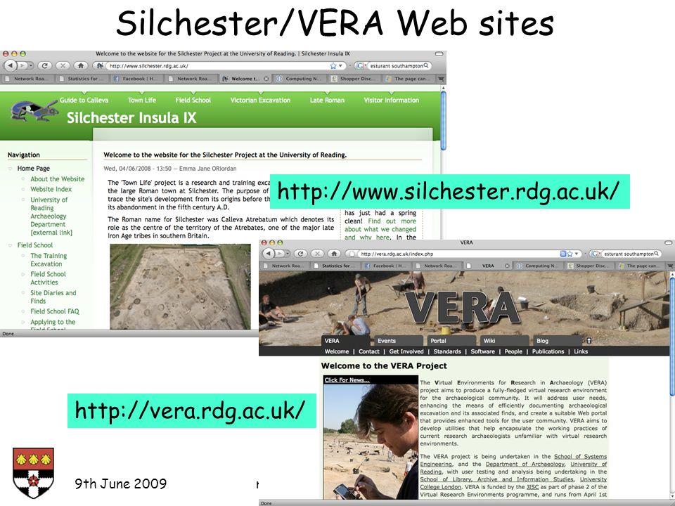 Silchester/VERA Web sites 9th June 2009mark.baker@computer.org http://vera.rdg.ac.uk/ http://www.silchester.rdg.ac.uk/