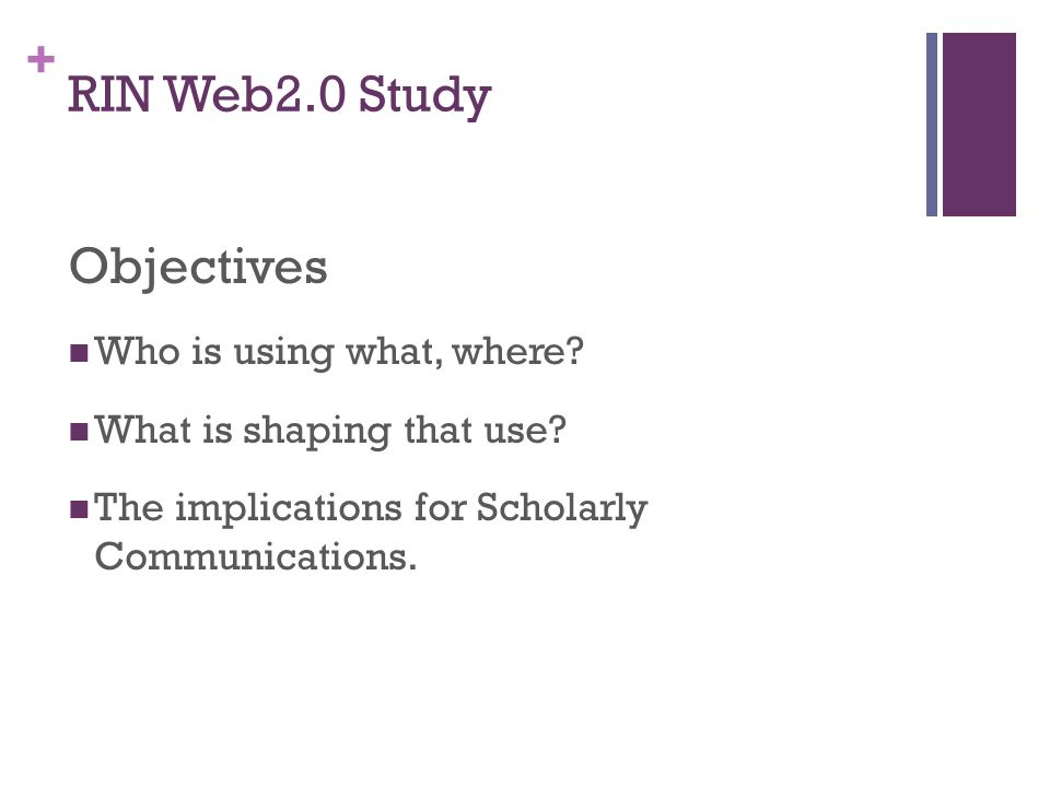 + RIN Web2.0 Study Objectives Who is using what, where.