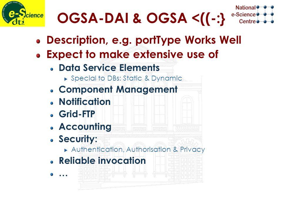 OGSA-DAI & OGSA <((-:} Description, e.g.