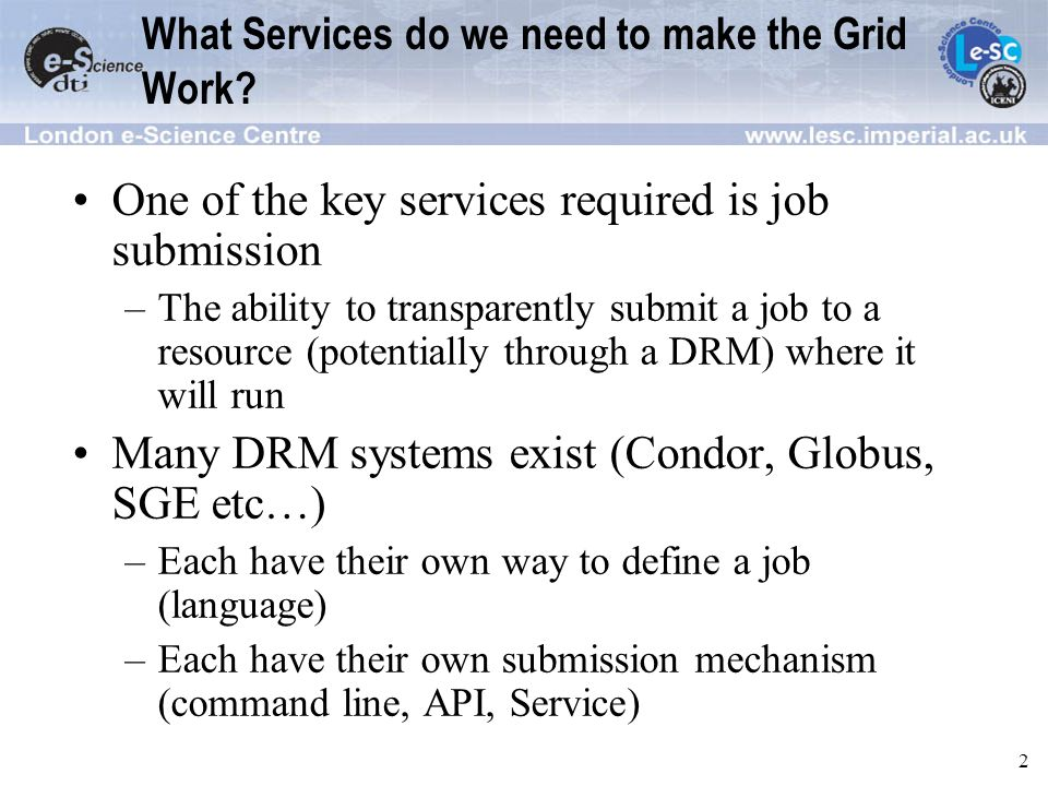 2 What Services do we need to make the Grid Work.