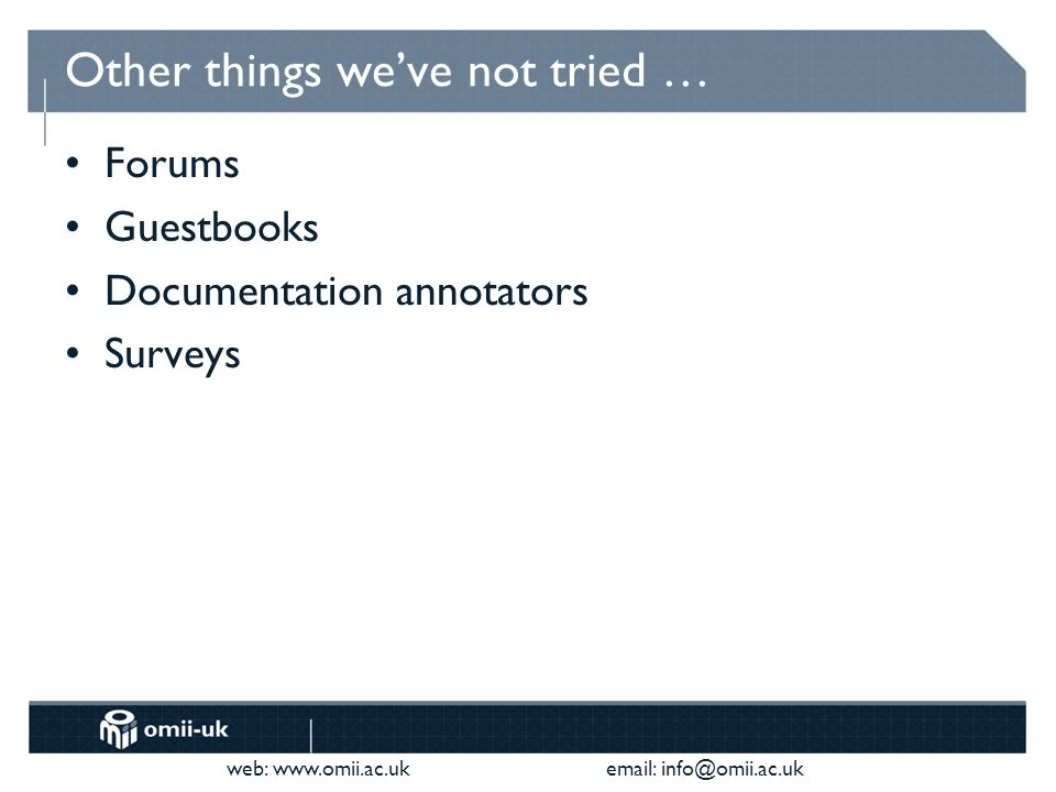 web:     Other things weve not tried … Forums Guestbooks Documentation annotators Surveys