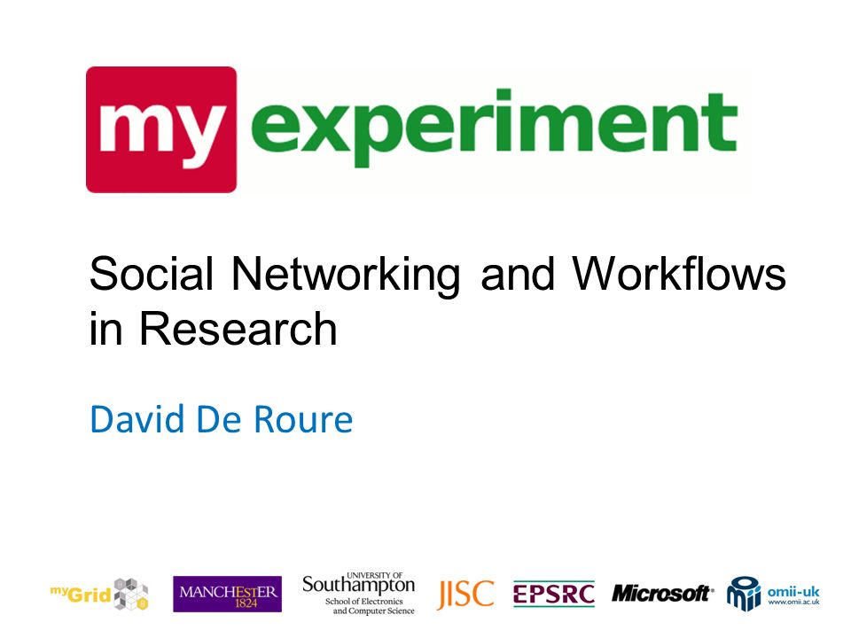David De Roure Social Networking and Workflows in Research