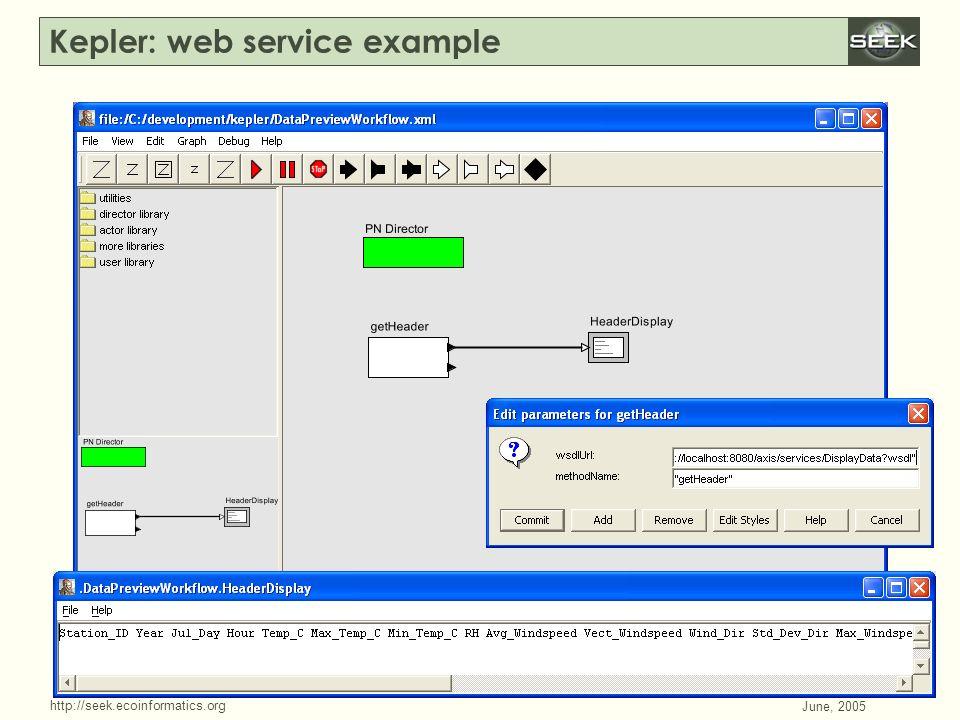 http://seek.ecoinformatics.org SWDBAug 29, 2004 June, 2005 Kepler: web service example