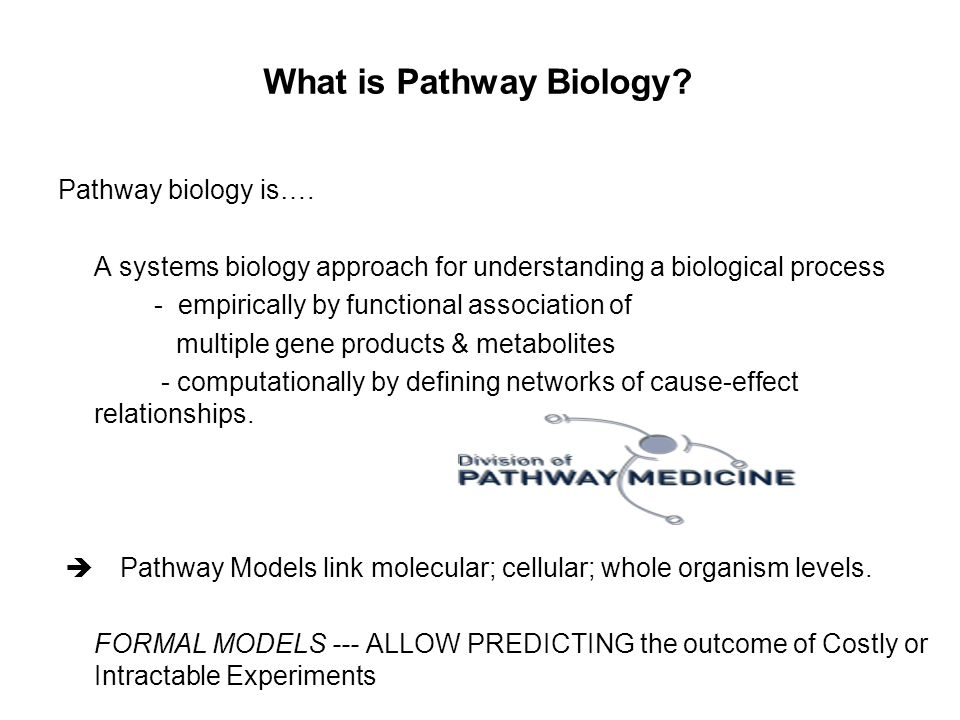 What is Pathway Biology. Pathway biology is….