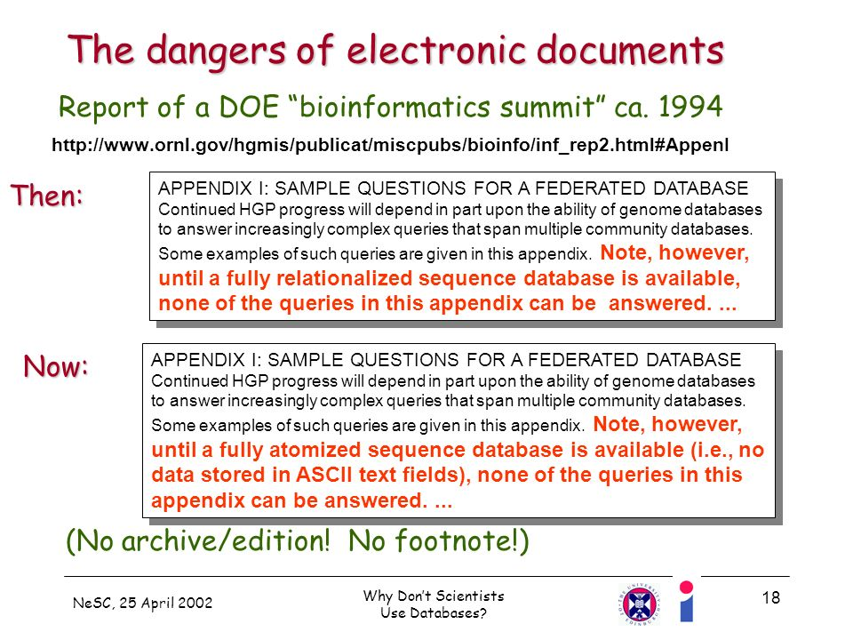NeSC, 25 April 2002 Why Dont Scientists Use Databases.