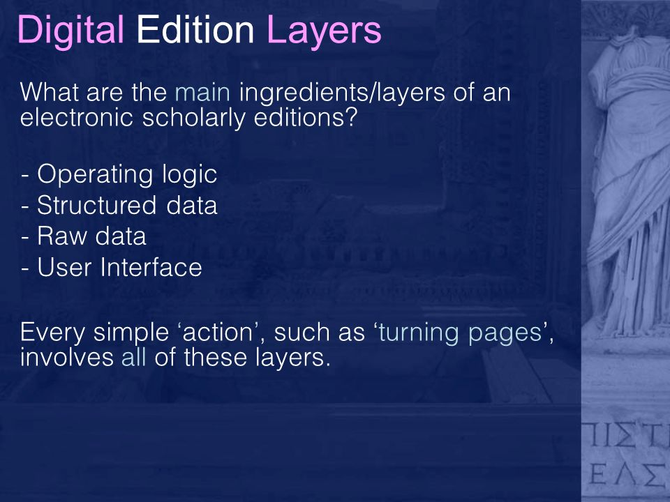 Digital Edition Layers What are the main ingredients/layers of an electronic scholarly editions.