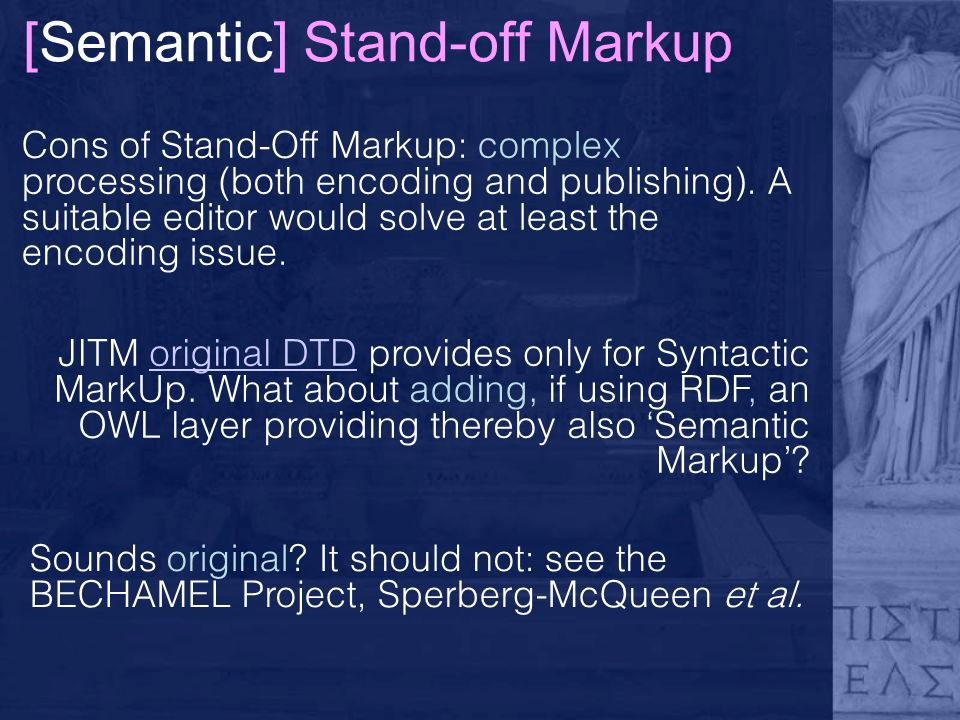 [Semantic] Stand-off Markup JITM original DTD provides only for Syntactic MarkUp.