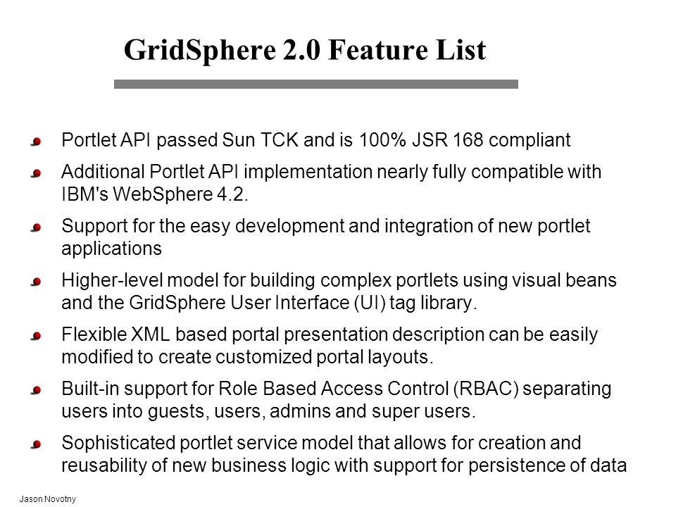 Jason Novotny GridSphere 2.0 Feature List...