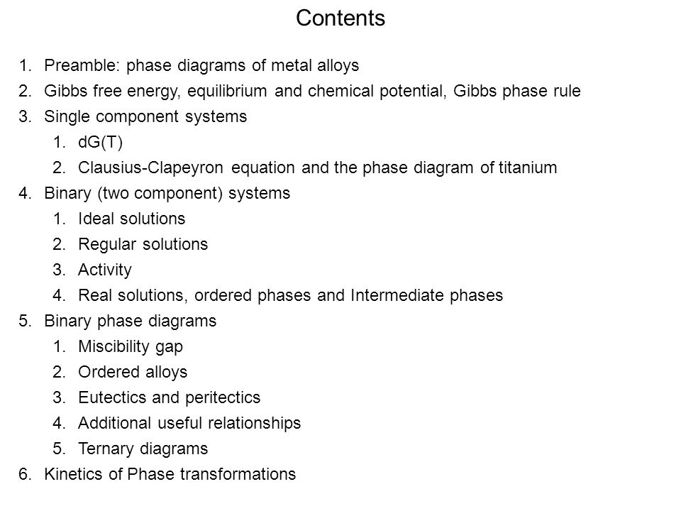 2.Gibbs free energy, equilibrium and chemical potential, Gibbs phase rule 3.Single component systems 1.dG(T) 2.Clausius-Clapeyron equation and the pha
