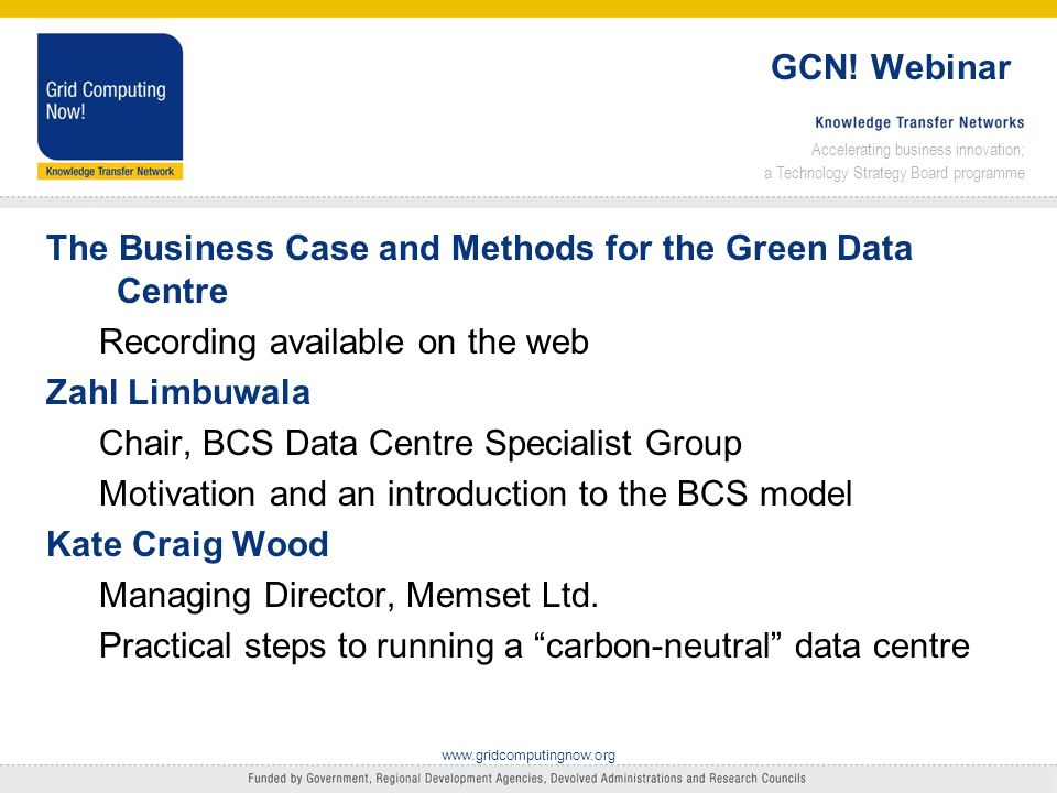 Accelerating business innovation; a Technology Strategy Board programme www.gridcomputingnow.org GCN.