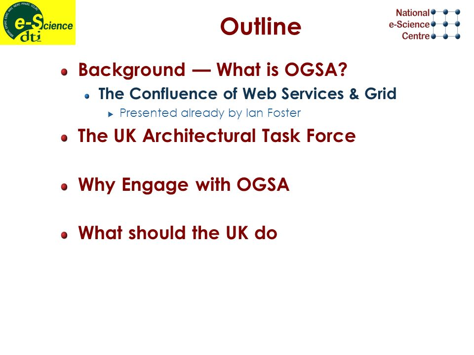Outline Background What is OGSA.