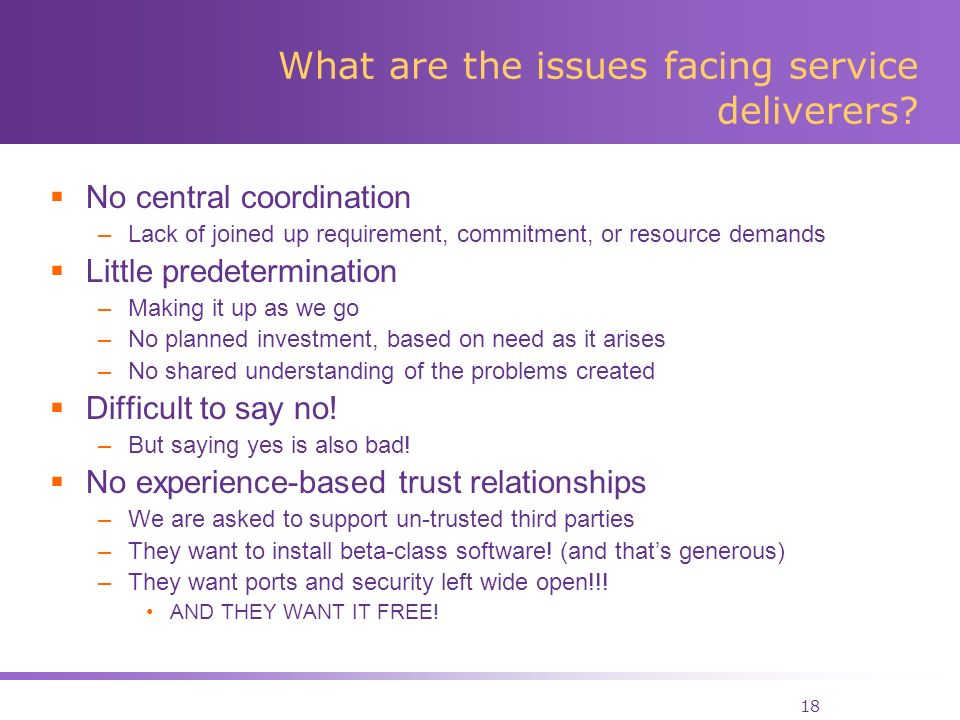 18 What are the issues facing service deliverers.