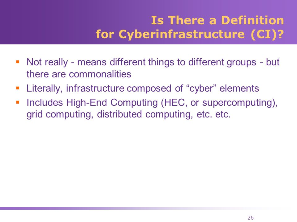 26 Is There a Definition for Cyberinfrastructure (CI).