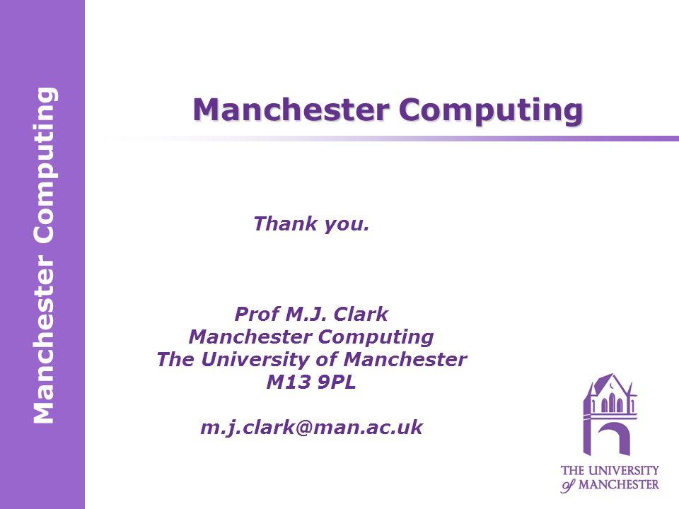 Manchester Computing Thank you. Prof M.J.