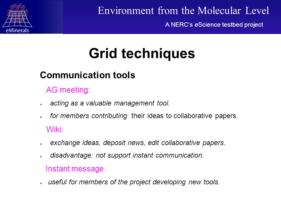 Grid techniques Communication tools AG meeting: acting as a valuable management tool. for members contributing their ideas to collaborative papers. Wi