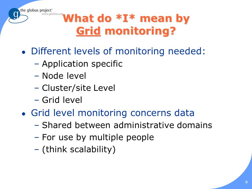 3 What do *I* mean by Grid monitoring.