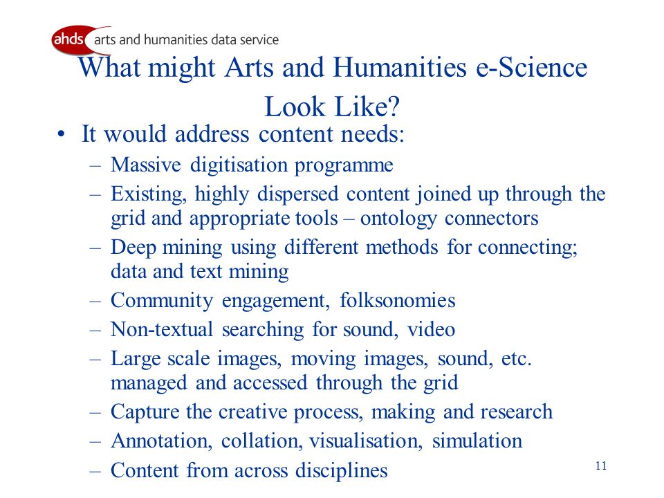 11 What might Arts and Humanities e-Science Look Like.