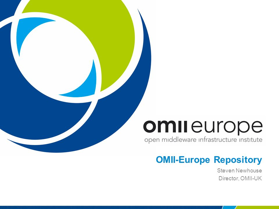OMII-Europe Repository Steven Newhouse Director, OMII-UK