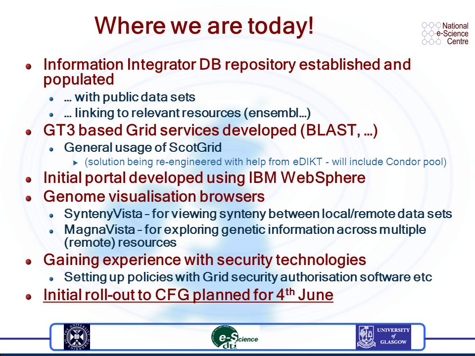 Where we are today! Information Integrator DB repository established and populated … with public data sets … linking to relevant resources (ensembl…)