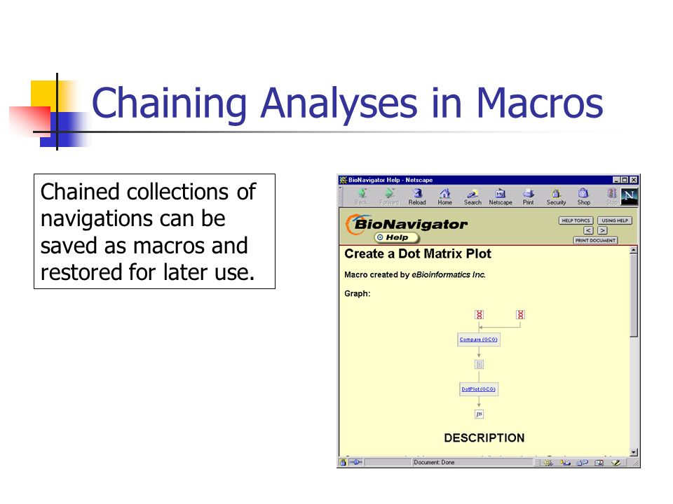 Chaining Analyses in Macros Chained collections of navigations can be saved as macros and restored for later use.