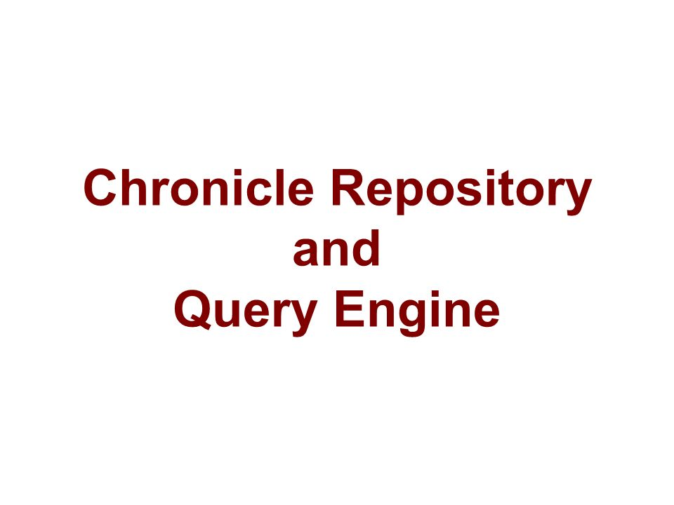 Chronicle Repository and Query Engine