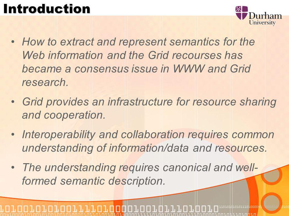 Introduction How to extract and represent semantics for the Web information and the Grid recourses has became a consensus issue in WWW and Grid research.