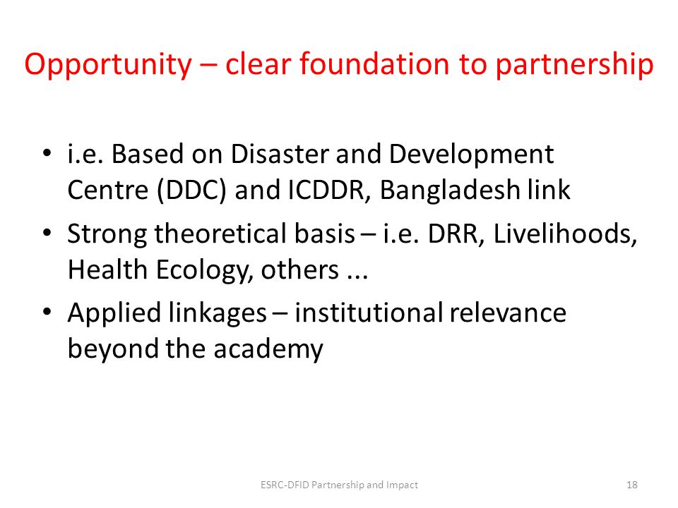 Opportunity – clear foundation to partnership i.e.