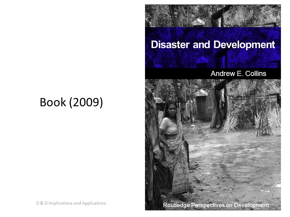 Book (2009) 6 D & D Implications and Applications Routledge Perspectives on Development Disaster and Development Andrew E. Collins