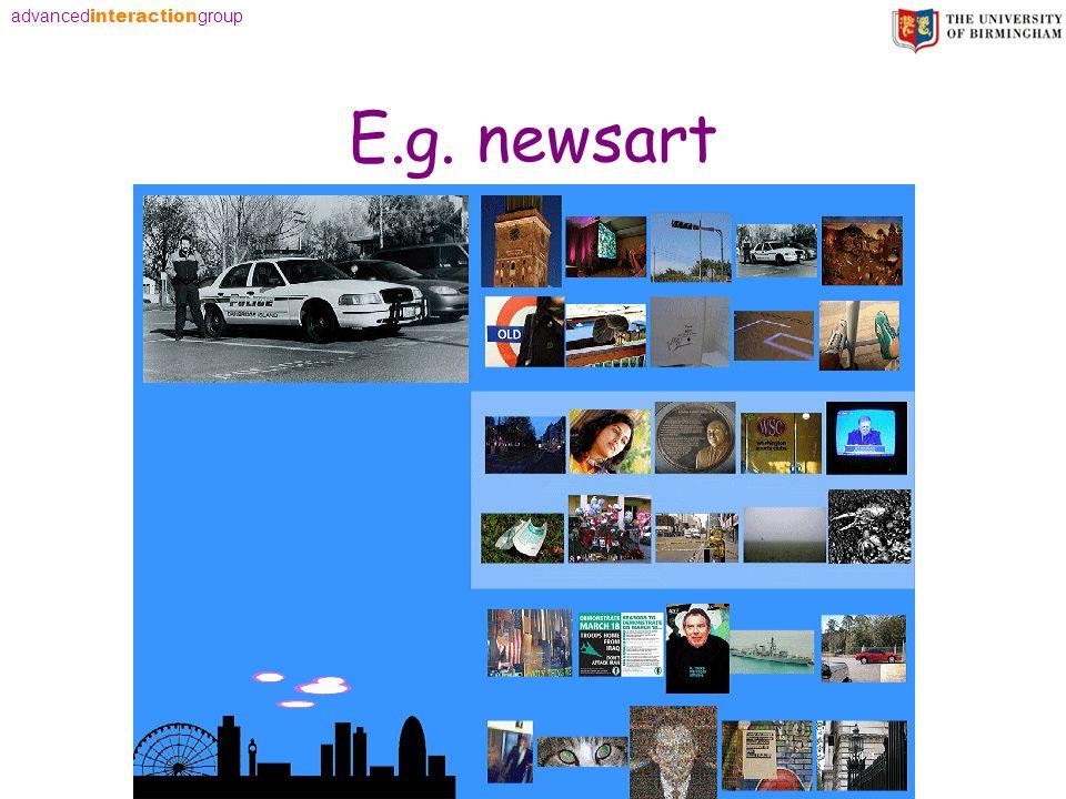 advanced interaction group E.g. newsart