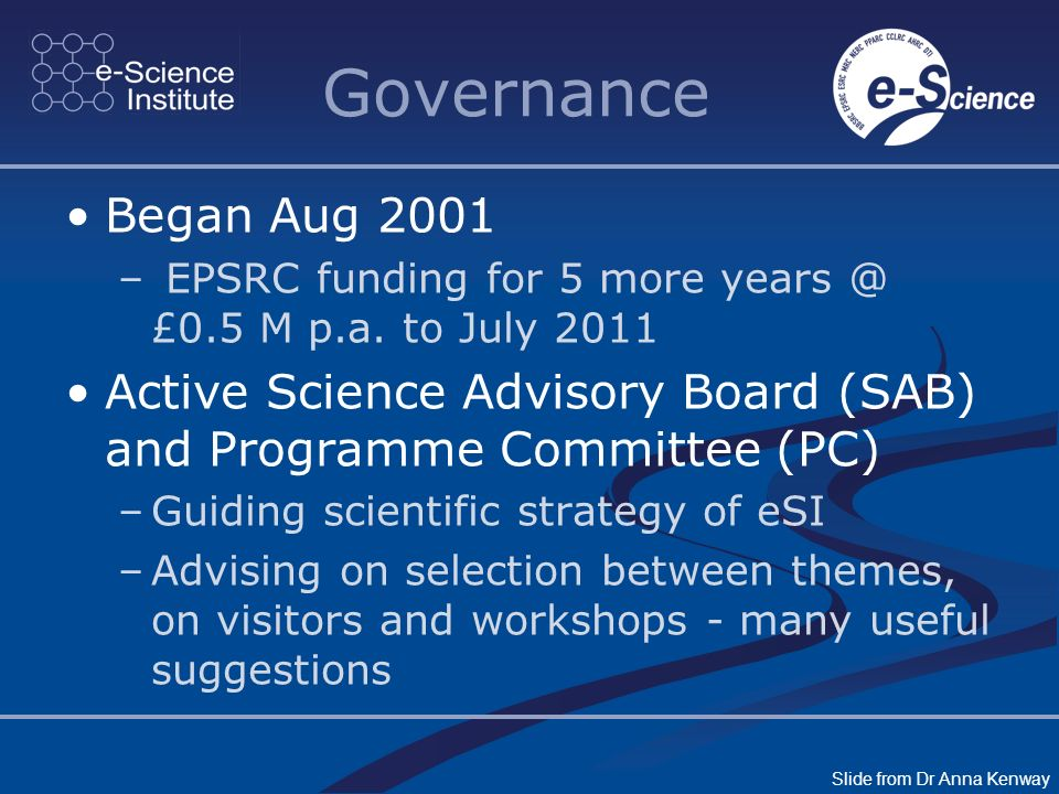 Governance Began Aug 2001 – EPSRC funding for 5 more years @ £0.5 M p.a.