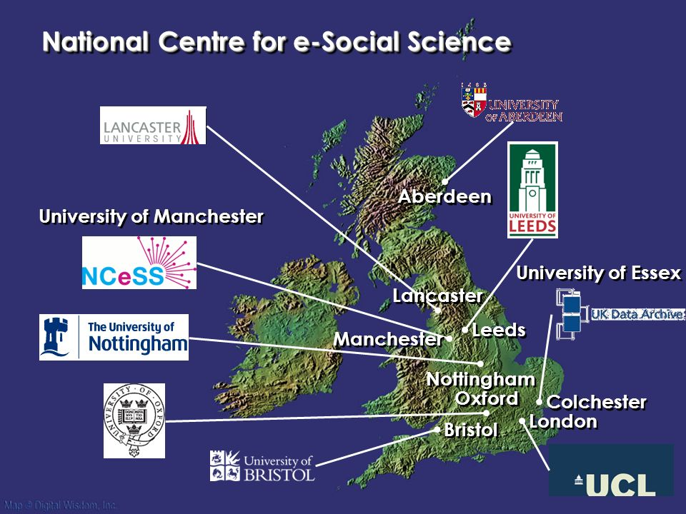 National Centre for e-Social Science Colchester University of Essex Lancaster Bristol Leeds University of Manchester Manchester Nottingham London Oxford Aberdeen