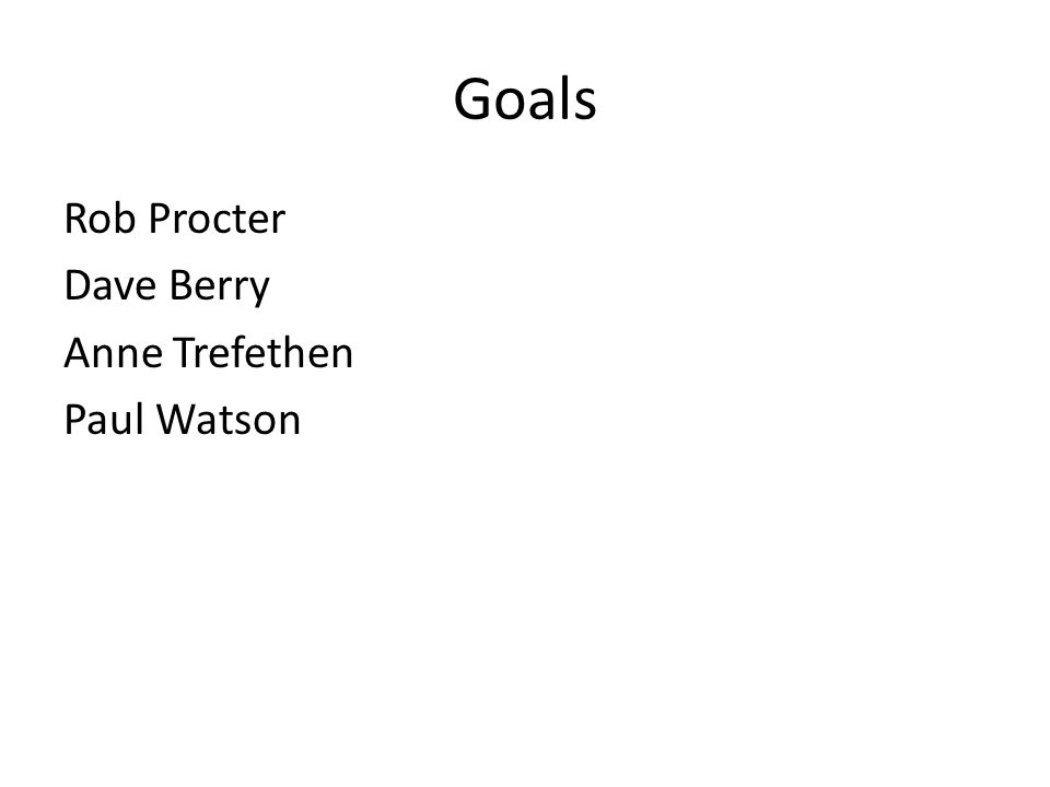 Goals Rob Procter Dave Berry Anne Trefethen Paul Watson
