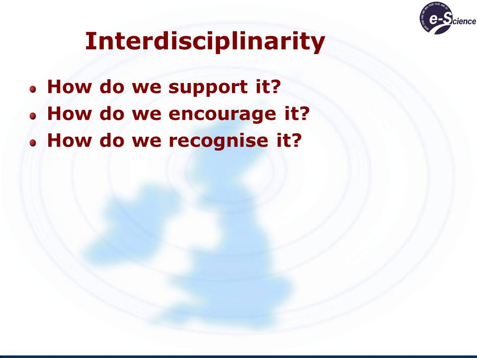 Interdisciplinarity How do we support it How do we encourage it How do we recognise it