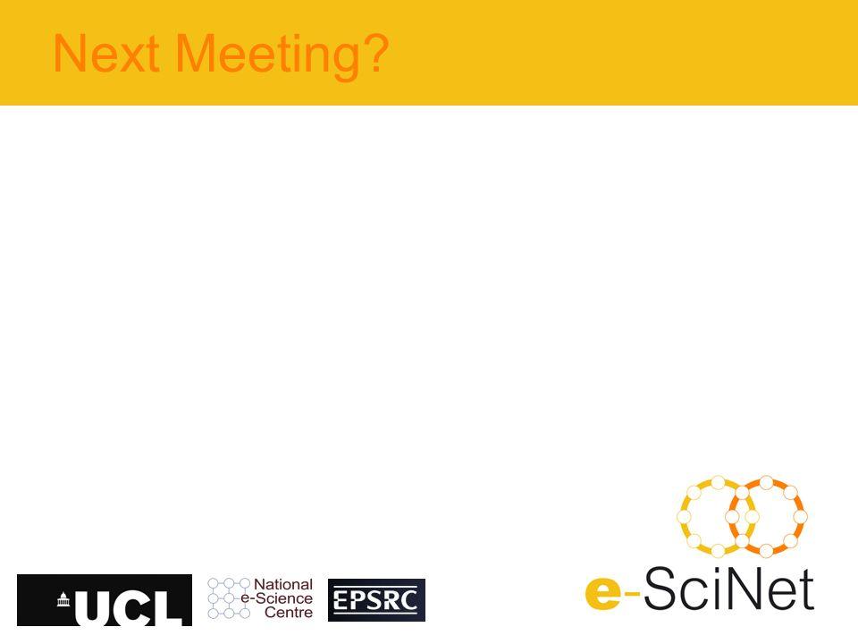 Next Meeting?