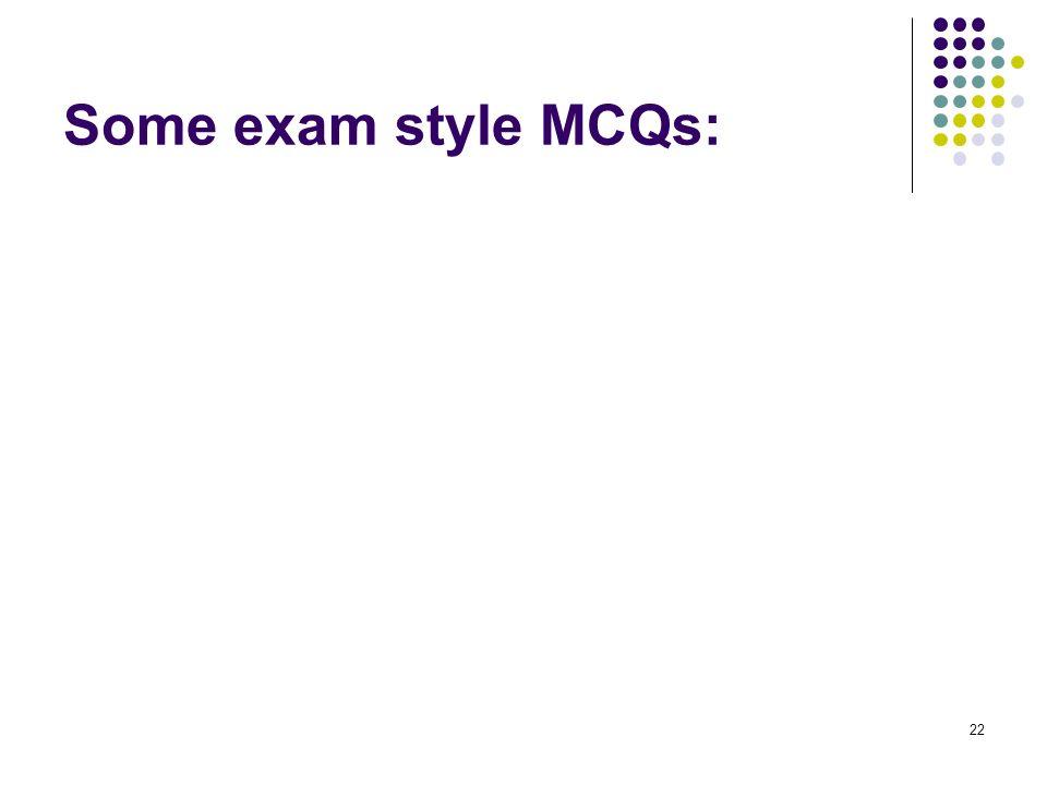 Some exam style MCQs: 22