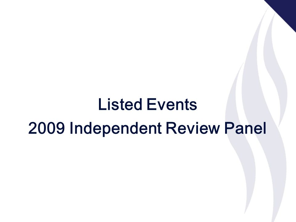 Listed Events 2009 Independent Review Panel