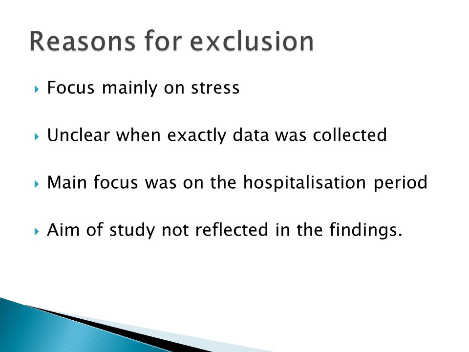 Focus mainly on stress Unclear when exactly data was collected Main focus was on the hospitalisation period Aim of study not reflected in the findings