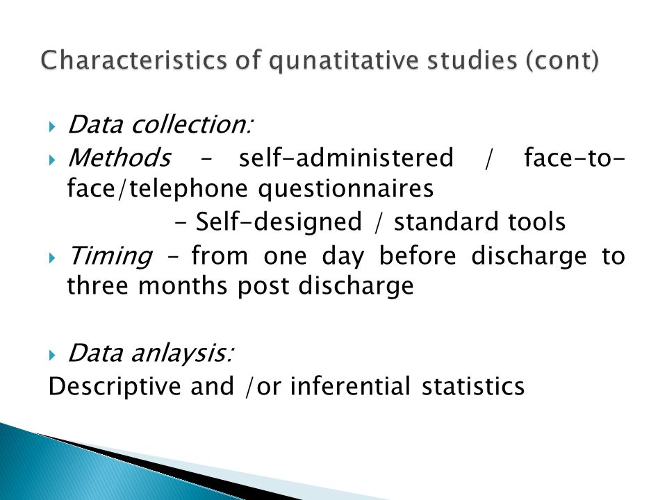 Data collection: Methods – self-administered / face-to- face/telephone questionnaires - Self-designed / standard tools Timing – from one day before di