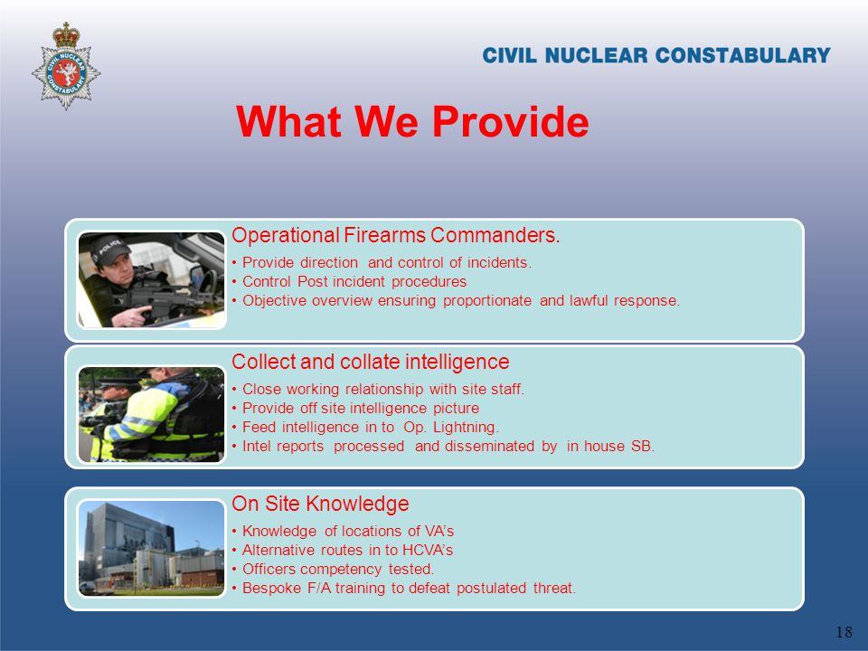 What We Provide Operational Firearms Commanders. Provide direction and control of incidents.