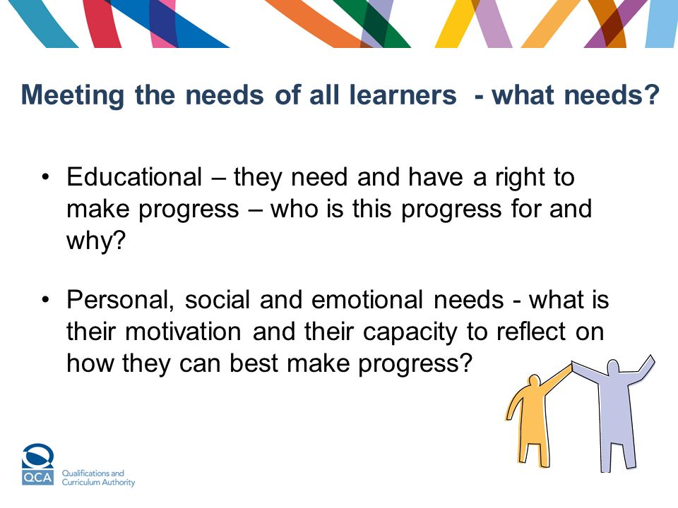 Meeting the needs of all learners - what needs.