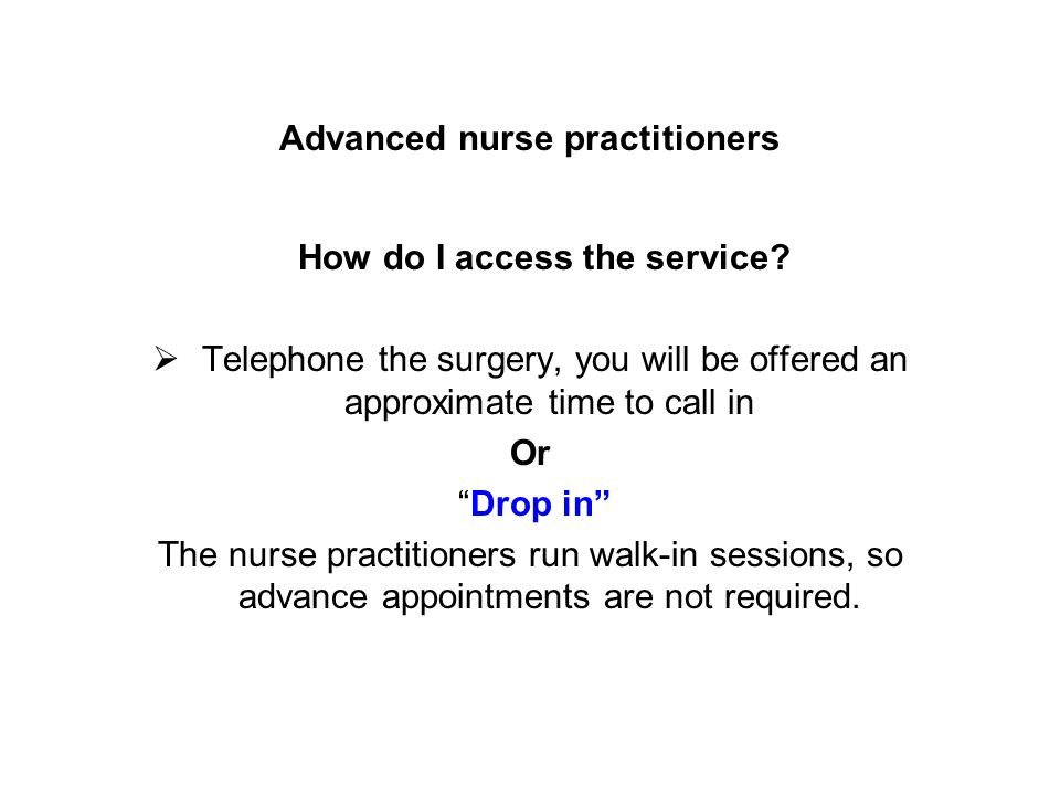 Advanced nurse practitioners How do I access the service.