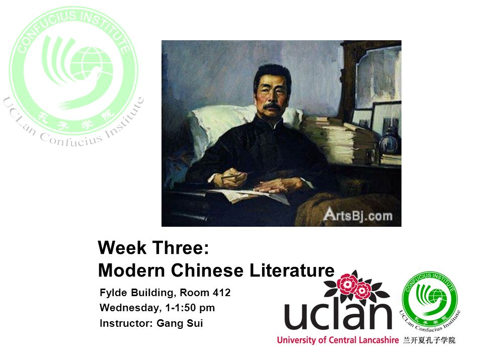 Week Three: Modern Chinese Literature Fylde Building, Room 412 Wednesday, 1-1:50 pm Instructor: Gang Sui