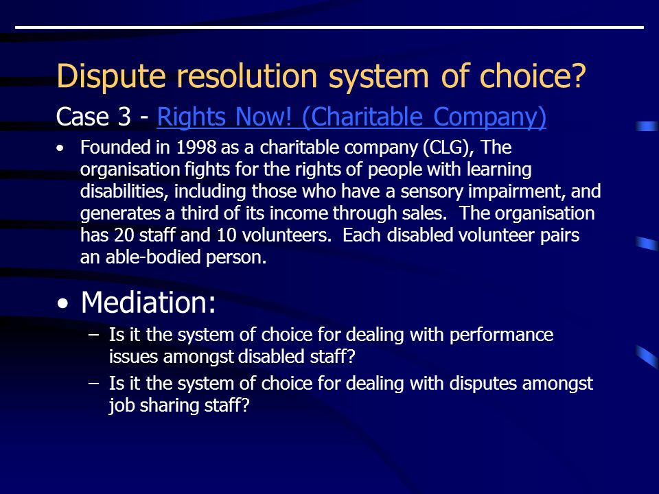 Dispute resolution system of choice. Case 3 - Rights Now.